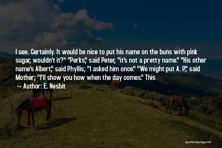 E. Nesbit Quotes 448971