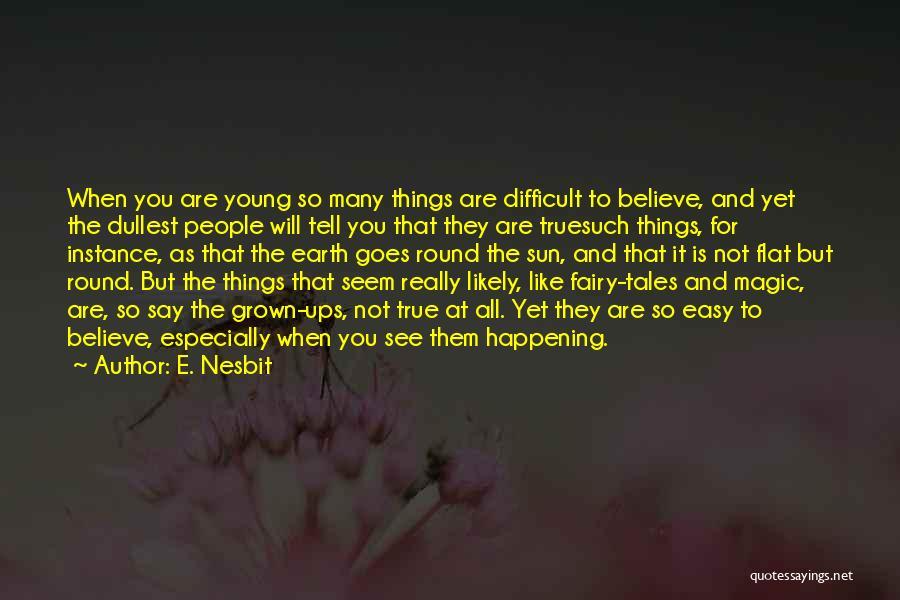 E. Nesbit Quotes 677610