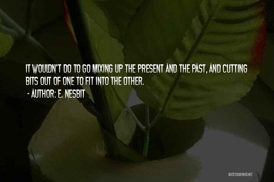 E. Nesbit Quotes 920097