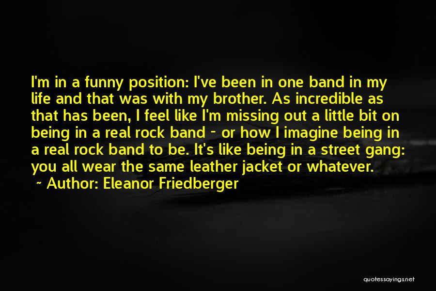 E Street Band Quotes By Eleanor Friedberger