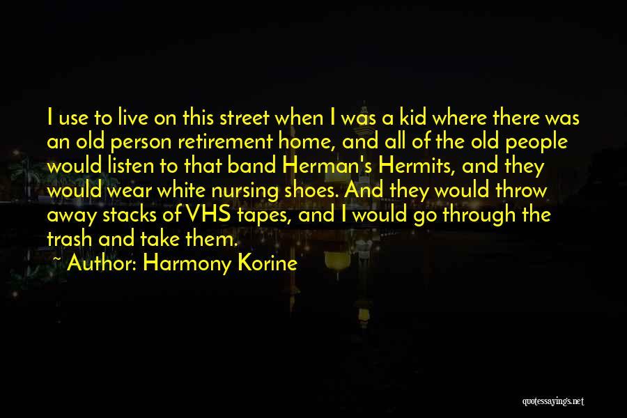 E Street Band Quotes By Harmony Korine