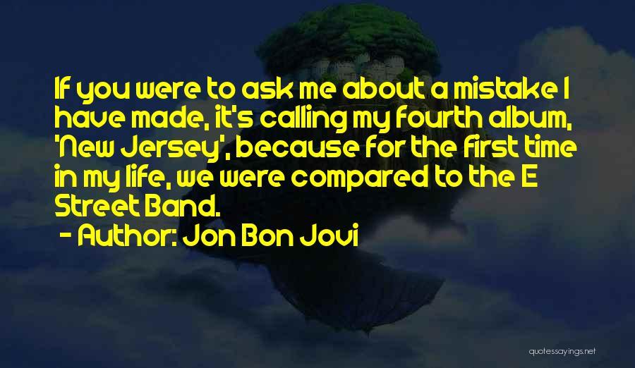 E Street Band Quotes By Jon Bon Jovi