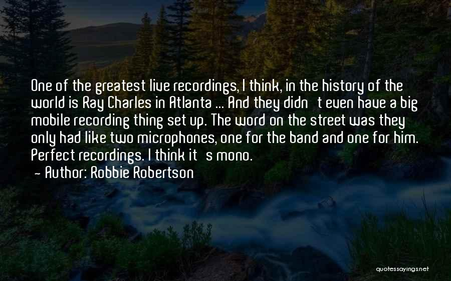 E Street Band Quotes By Robbie Robertson