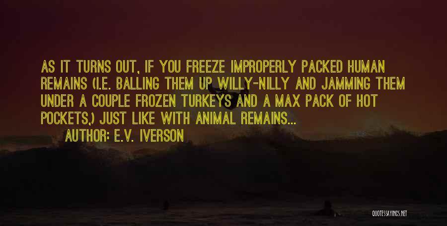 E.V. Iverson Quotes 715118
