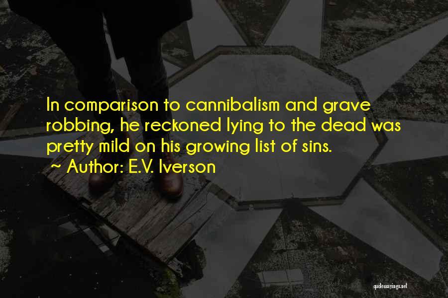 E.V. Iverson Quotes 788284