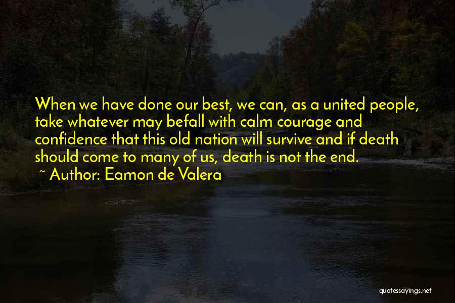 Eamon De Valera Quotes 2008755