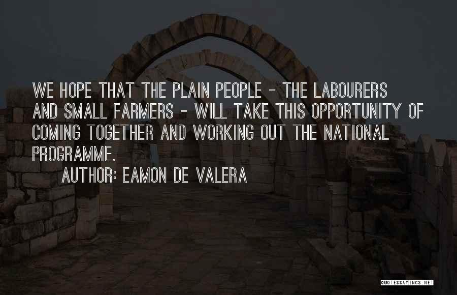 Eamon De Valera Quotes 991416