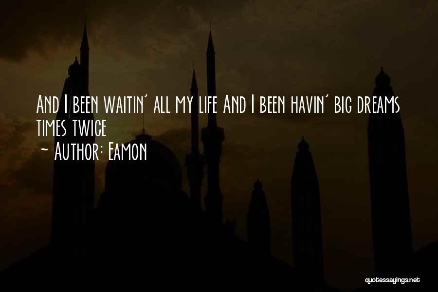 Eamon Quotes 80971