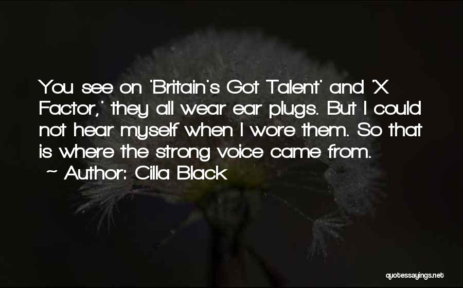 Ear Plugs Quotes By Cilla Black