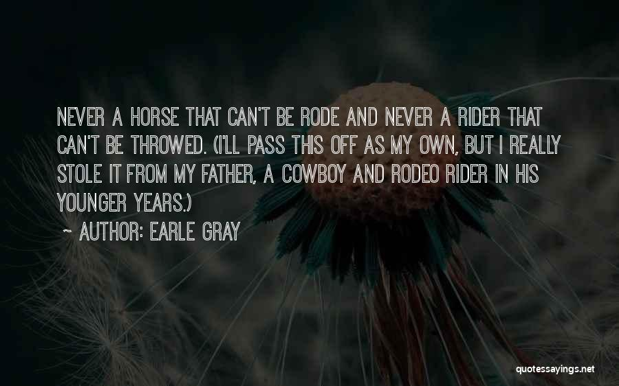 Earle Gray Quotes 410055