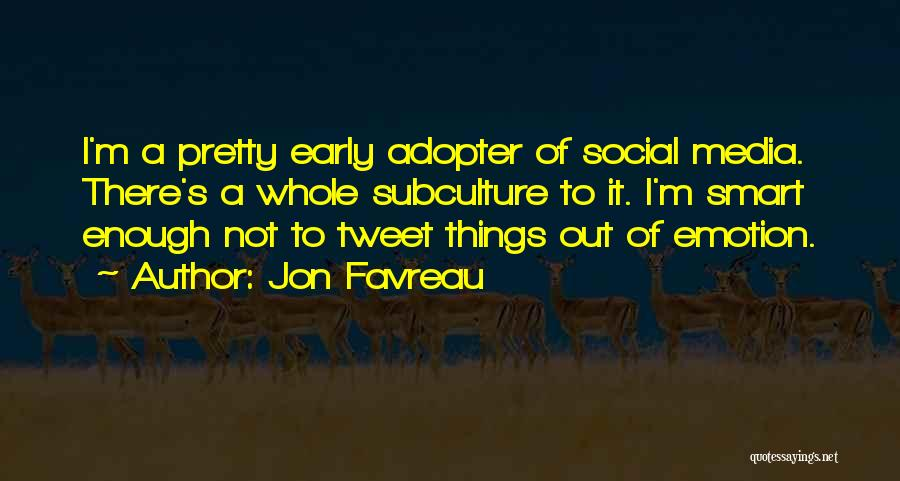 Early Adopter Quotes By Jon Favreau