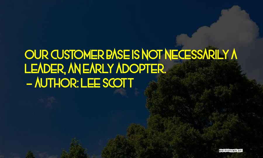 Early Adopter Quotes By Lee Scott