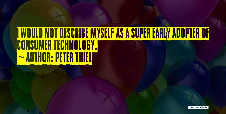 Early Adopter Quotes By Peter Thiel