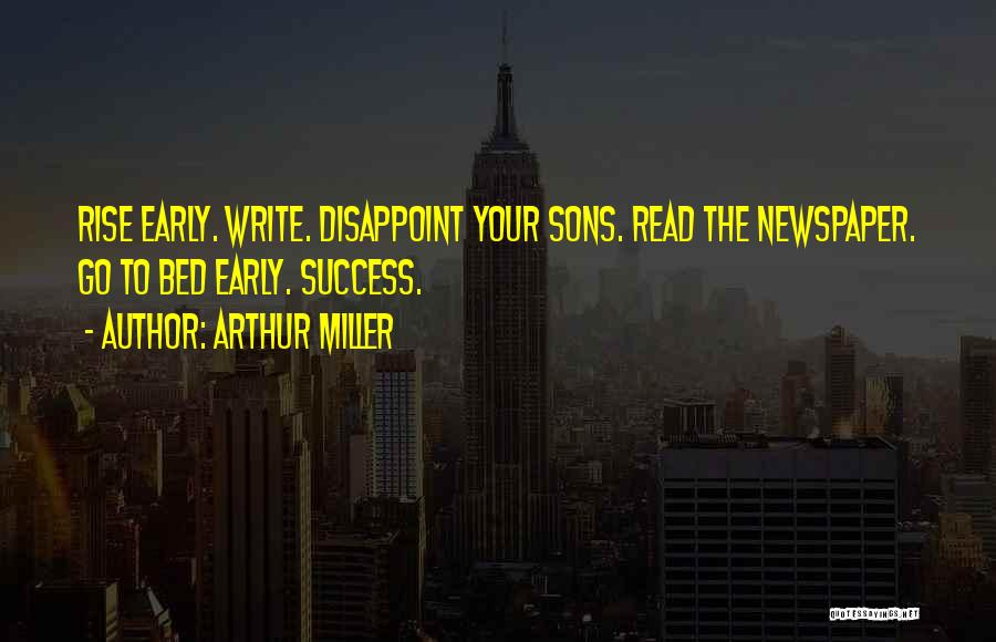 Early To Rise Quotes By Arthur Miller