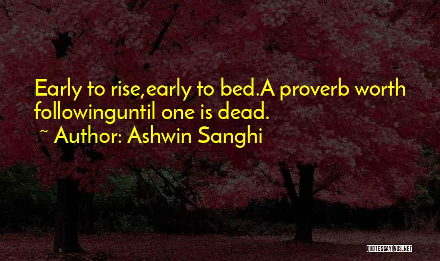 Early To Rise Quotes By Ashwin Sanghi