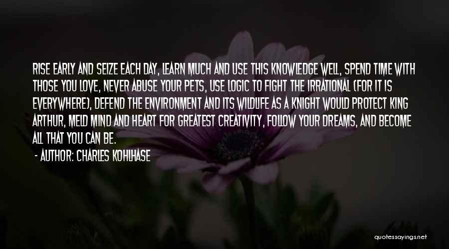 Early To Rise Quotes By Charles Kohlhase