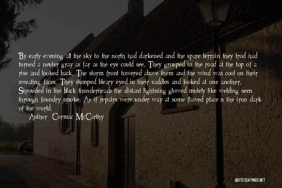 Early To Rise Quotes By Cormac McCarthy