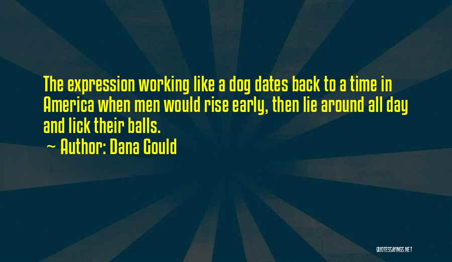 Early To Rise Quotes By Dana Gould