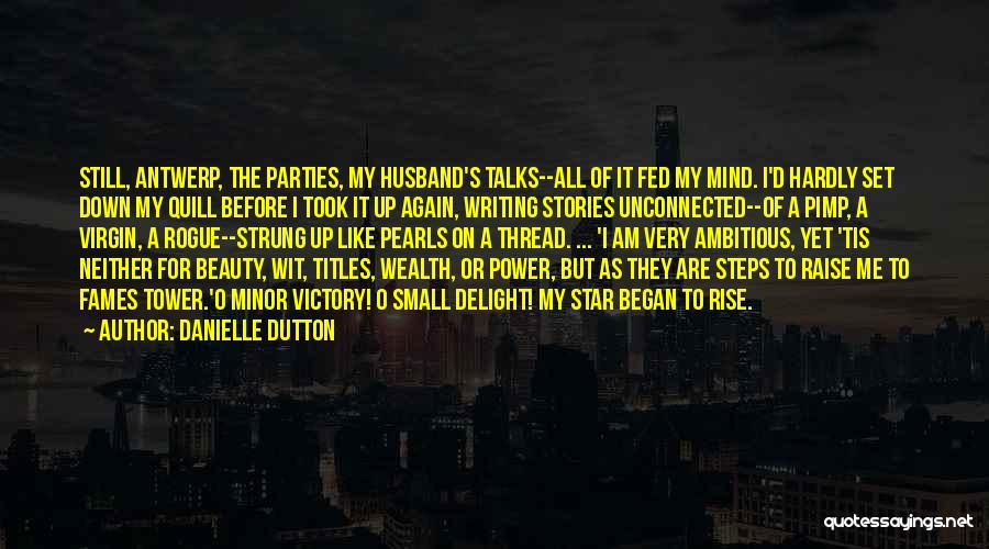 Early To Rise Quotes By Danielle Dutton