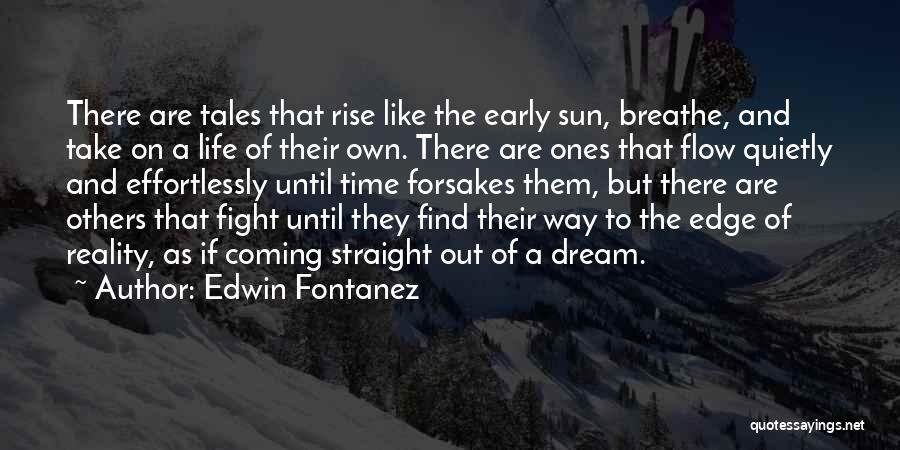 Early To Rise Quotes By Edwin Fontanez