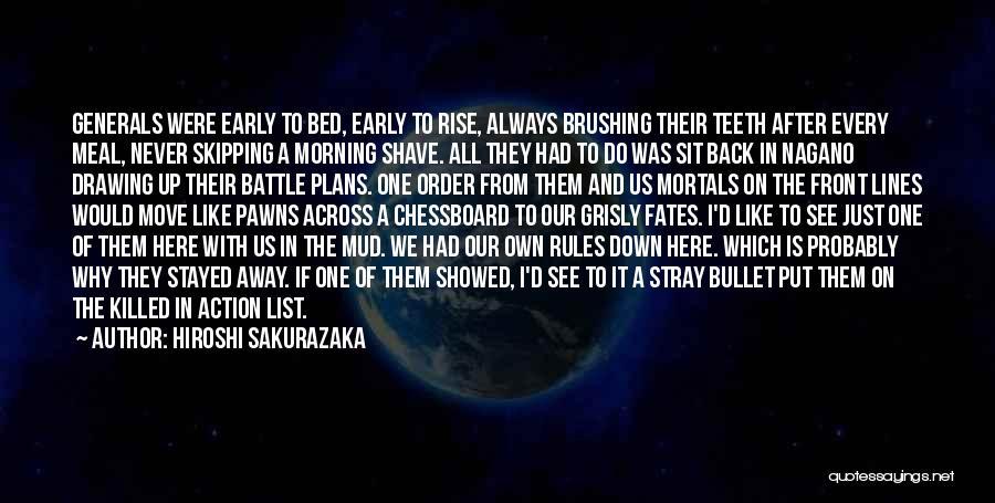 Early To Rise Quotes By Hiroshi Sakurazaka