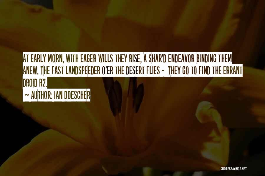 Early To Rise Quotes By Ian Doescher