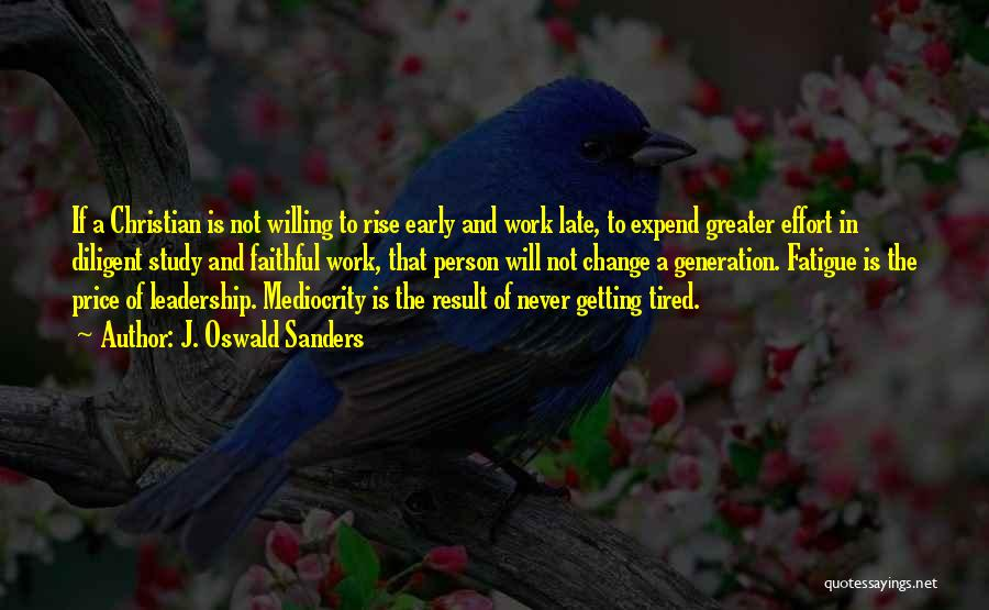 Early To Rise Quotes By J. Oswald Sanders