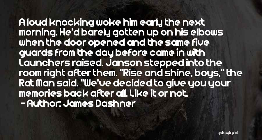 Early To Rise Quotes By James Dashner