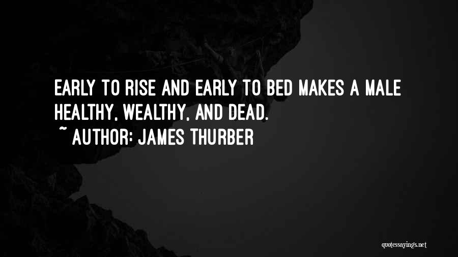 Early To Rise Quotes By James Thurber