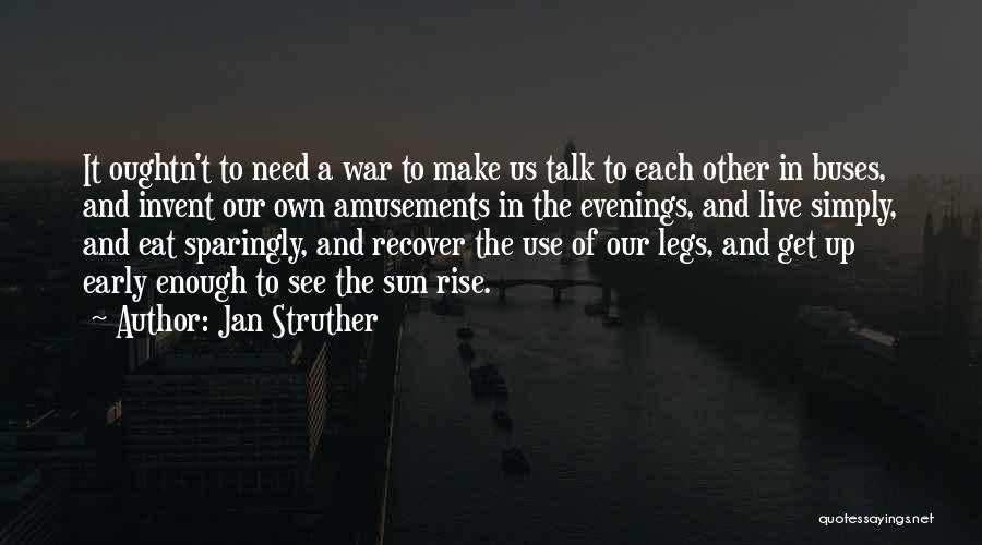 Early To Rise Quotes By Jan Struther