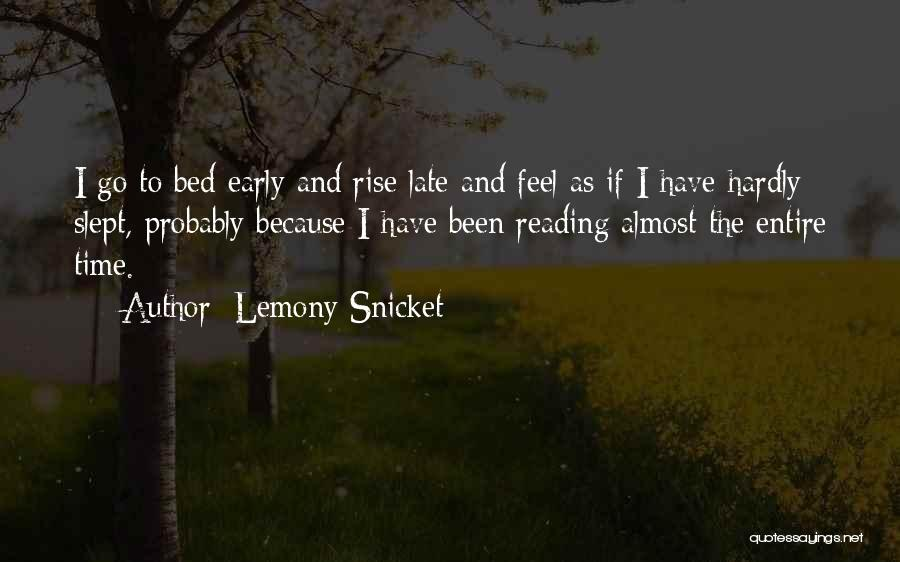 Early To Rise Quotes By Lemony Snicket