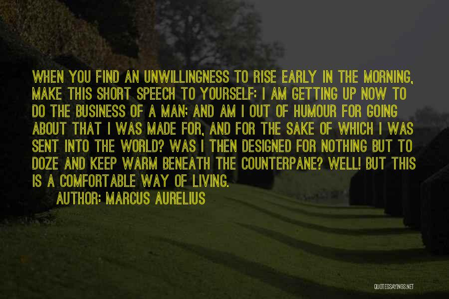 Early To Rise Quotes By Marcus Aurelius