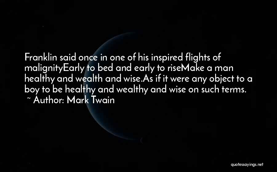 Early To Rise Quotes By Mark Twain
