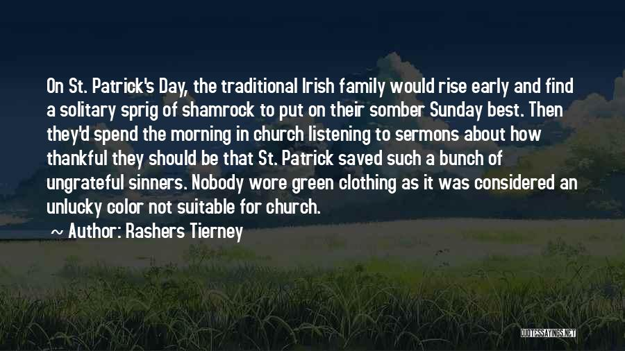 Early To Rise Quotes By Rashers Tierney