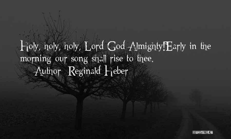 Early To Rise Quotes By Reginald Heber