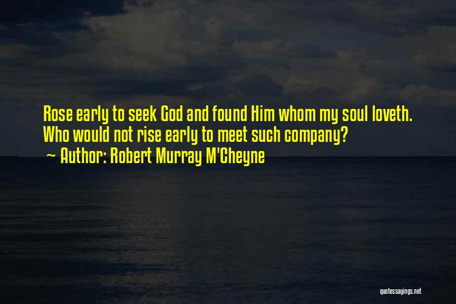 Early To Rise Quotes By Robert Murray M'Cheyne