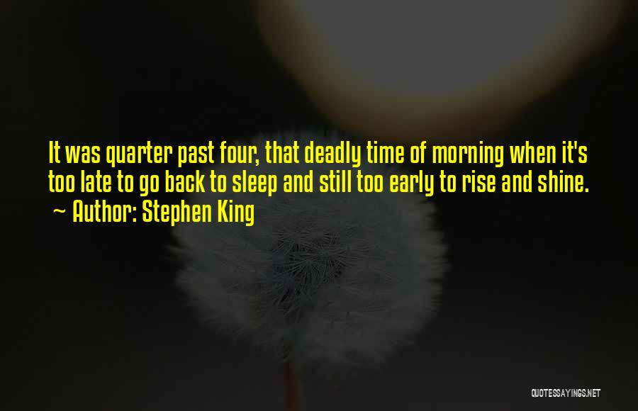 Early To Rise Quotes By Stephen King