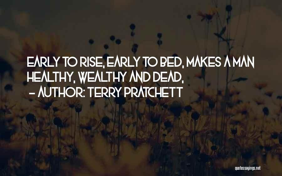 Early To Rise Quotes By Terry Pratchett