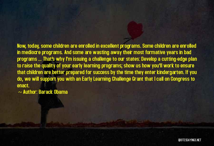 Early Years Learning Quotes By Barack Obama