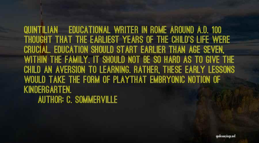 Early Years Learning Quotes By C. Sommerville