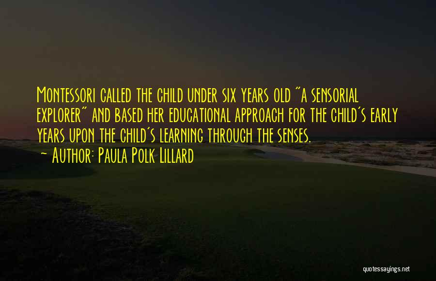 Early Years Learning Quotes By Paula Polk Lillard