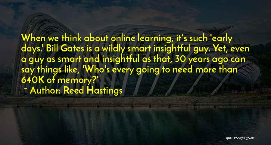 Early Years Learning Quotes By Reed Hastings