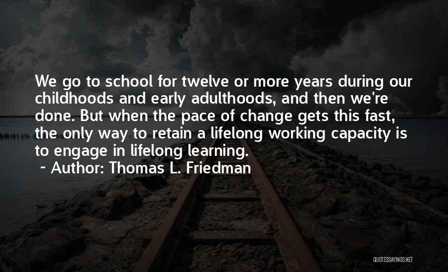 Early Years Learning Quotes By Thomas L. Friedman