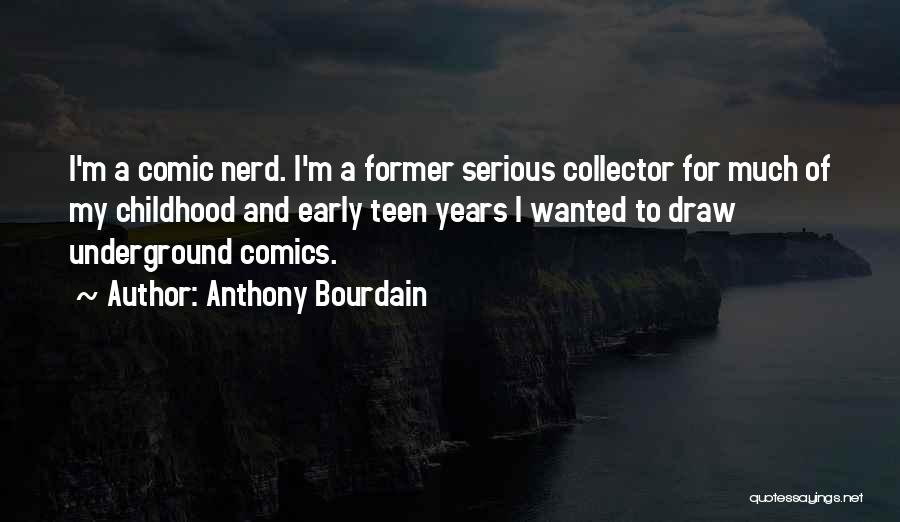 Early Years Quotes By Anthony Bourdain