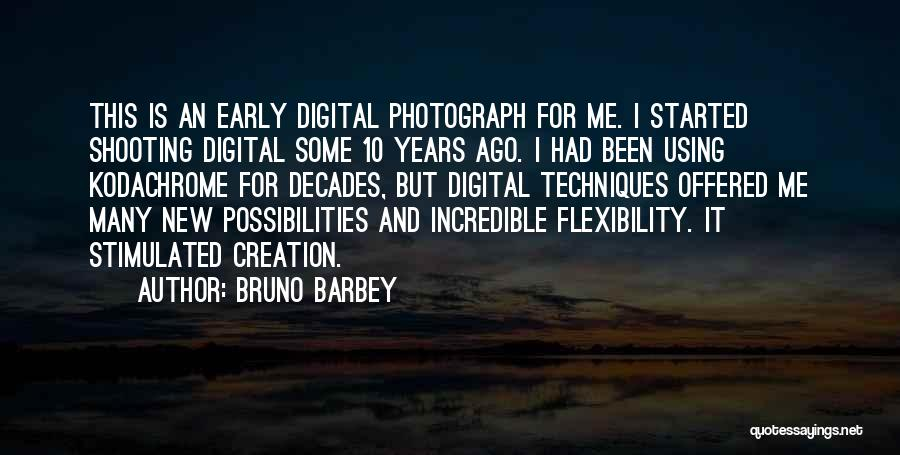 Early Years Quotes By Bruno Barbey