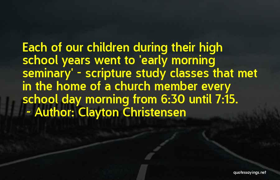 Early Years Quotes By Clayton Christensen