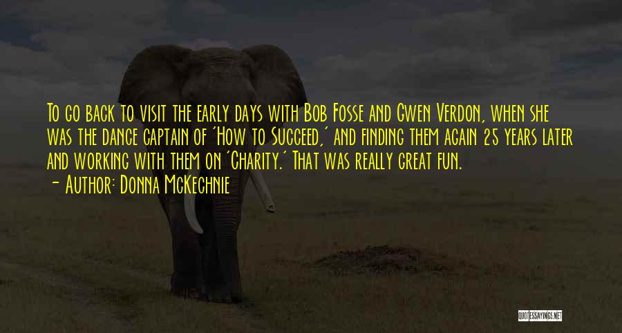 Early Years Quotes By Donna McKechnie