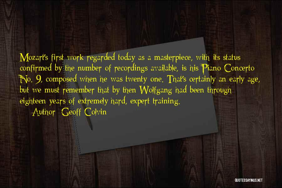 Early Years Quotes By Geoff Colvin