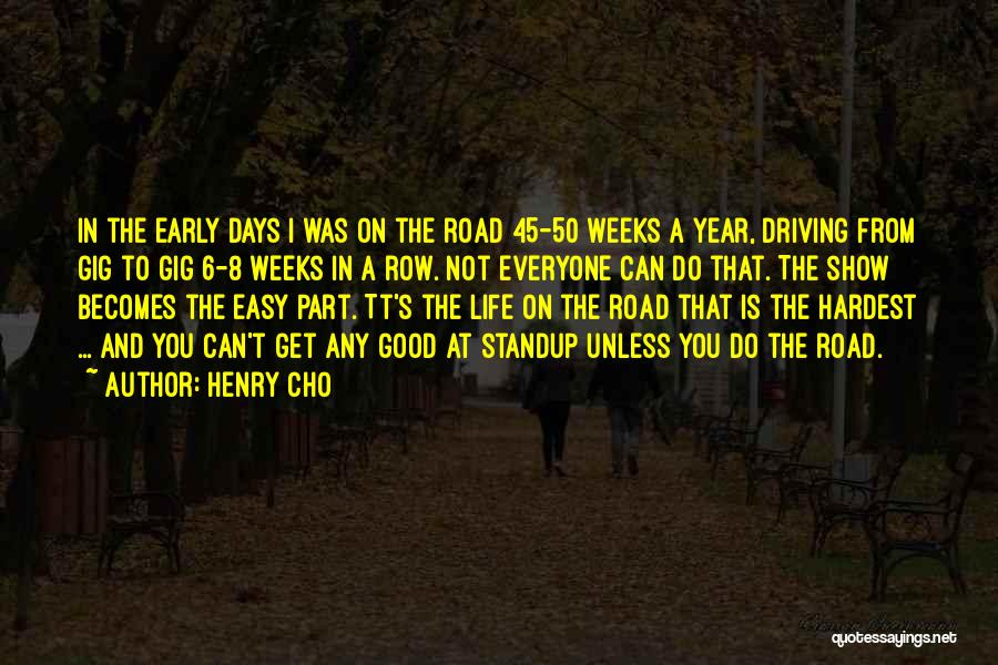 Early Years Quotes By Henry Cho