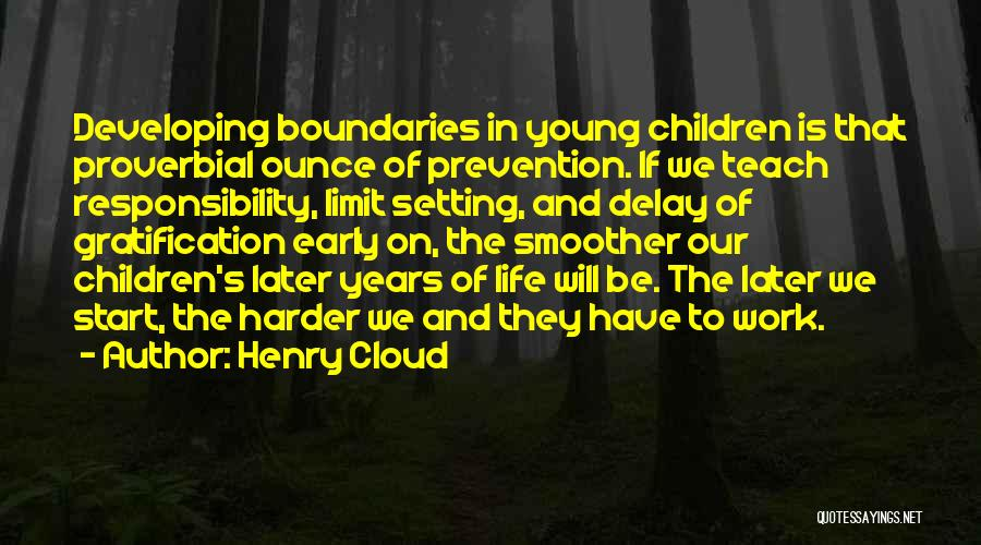 Early Years Quotes By Henry Cloud